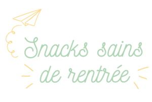 Série de recettes spéciales rentrée : des snacks sains, faciles et rapides à préparer ! sur laualamenthe.com